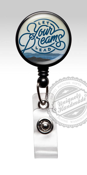 Badge Reel Let Your Dreams Lead - Inspirational Retractable Badge Holder 568