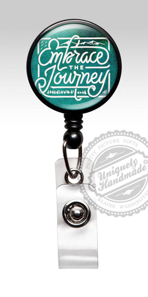 Embrace the Journey Badge Reel - Inspirational Retractable Badge Holder 572