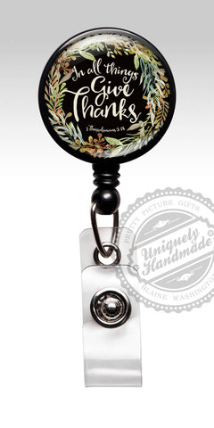 Give Thanks Badge Reel - Religious Badge Holder Bible Verse Christian Inspirational Gift 576