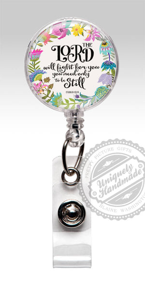 Christian Badge Holder - Bible Verse - The Lord will fight for you You need only be Still 578