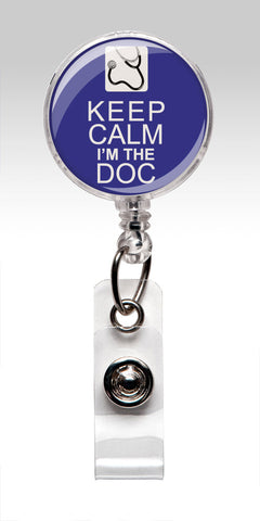Keep Calm I'm the DOC - Doctor Retractable ID Badge Holder - Doc Accessory 170