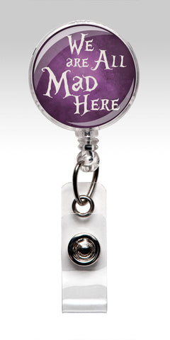Alice in Wonderland ID Badge Holder - Purple - We are all Mad Here 238