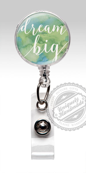 Dream Big Retractable RN Badge Holder - Inspirational Mans Id Badge Clip or Carabiner 458