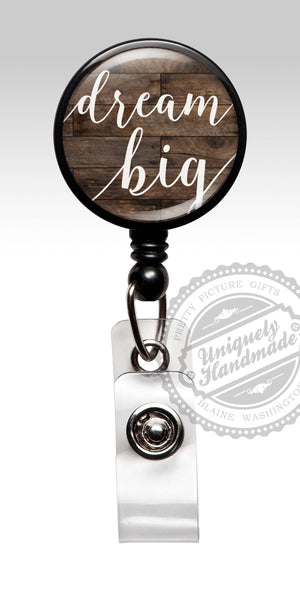Dream Big Retractable Badge Holder - Inspirational Badge Clip with Brown Wood 473