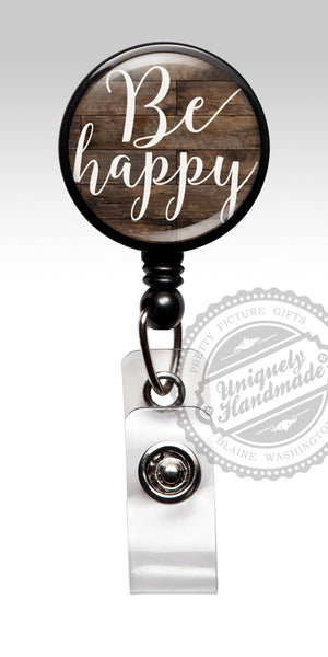 Insirational Quote Retractable Badge Holder - Be Happy Brown Wood Badge Clip 475