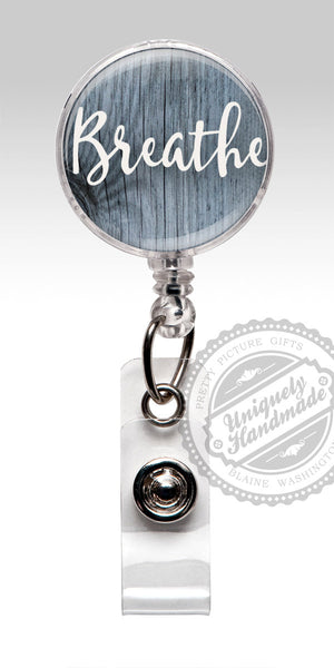 Breathe Badge Reel - Retractable RN Badge Holder Inspirational Id Gift for Her 454