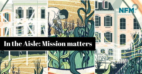 In the Aisle: Mission Matters