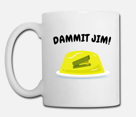 Dammit Jim The Office Coffee Mug