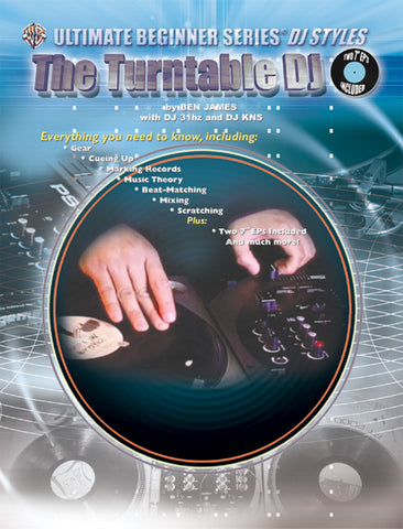 Ultimate Beginner Series DJ Styles Series: The Turntable DJ (Book with 2 7