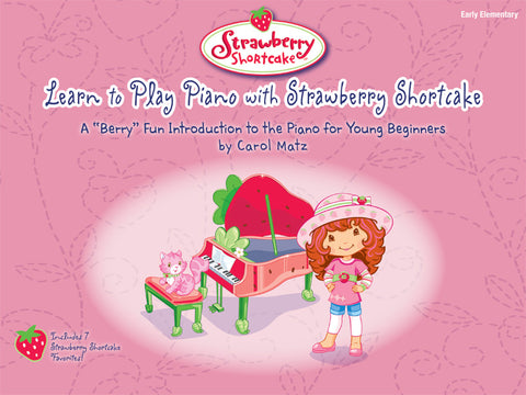 Learn to Play Piano with Strawberry Shortcake