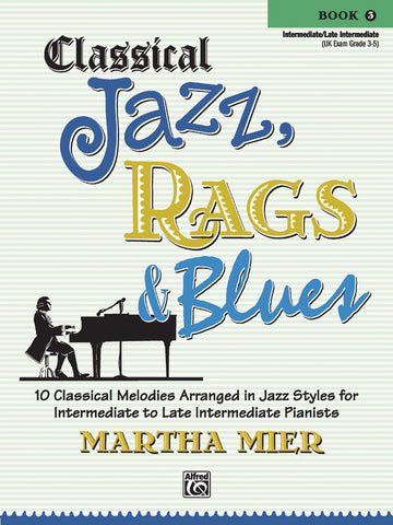 Classical Jazz, Rags & Blues, Book 3