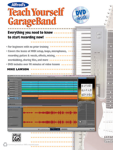Alfred's Teach Yourself GarageBand (Book & DVD)