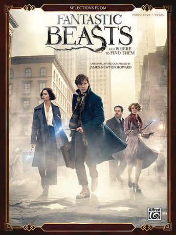 Selections from <i>Fantastic Beasts and Where to Find Them</i> Piano Solo/Vocal