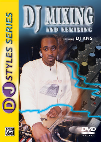 DJ Styles Series: DJ Mixing and Remixing (DVD)