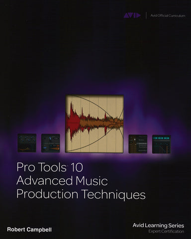 Pro Tools 10 Advanced Music Production Techniques (Book & DVD)
