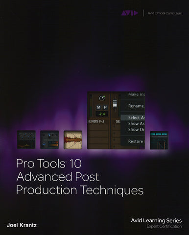 Pro Tools 10 Advanced Post Production Techniques (Book & DVD)