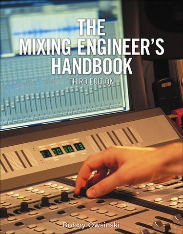 The Mixing Engineer's Handbook (3rd Edition) (Book)
