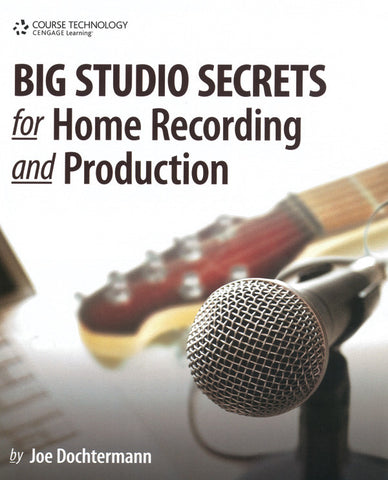 Big Studio Secrets for Home Recording and Production (Book & CD-ROM)