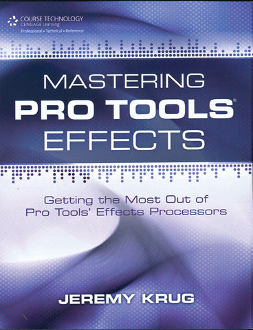Mastering Pro Tools Effects (Book)