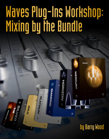 Waves Plug-Ins Workshop: Mixing by the Bundle (Book)