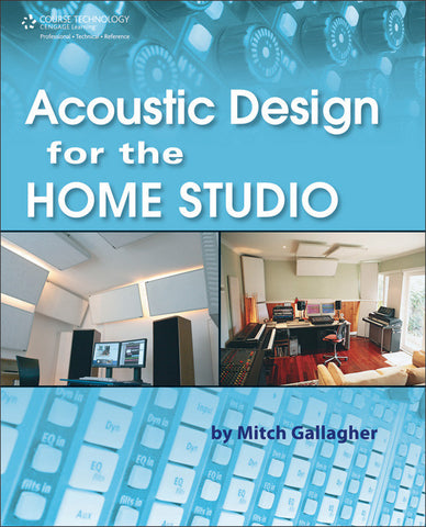 Acoustic Design for the Home Studio (Book)