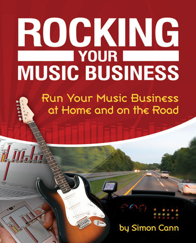 Rocking Your Music Business (2nd Edition) (Book)