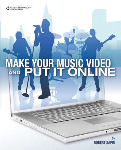 Make Your Music Video and Put It Online (Book)