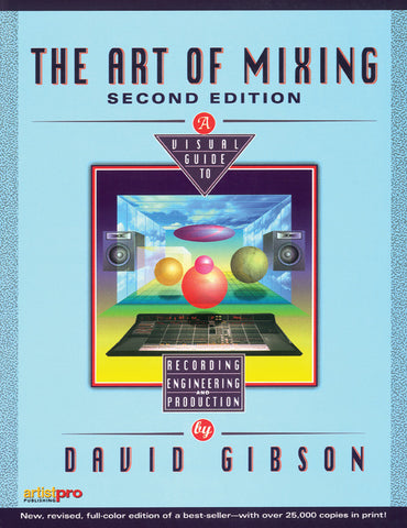 The Art of Mixing (2nd Edition) (Book)