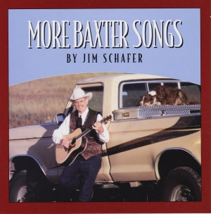 MORE BAXTER SONGS BY JIM SCHAFER