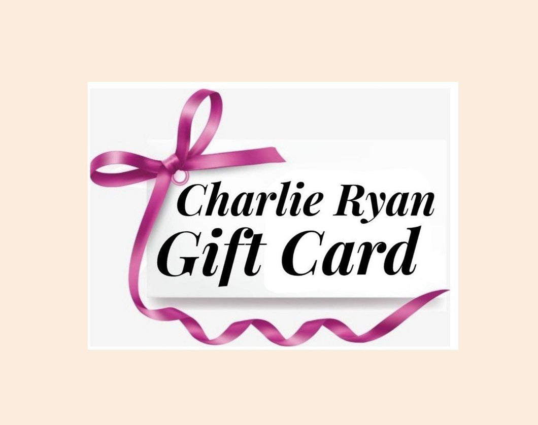 Charlie Ryan Gift Card
