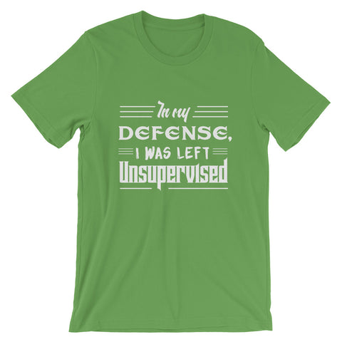 Image of In my Defense, I was left unsupervisied Short-Sleeve Unisex T-Shirt