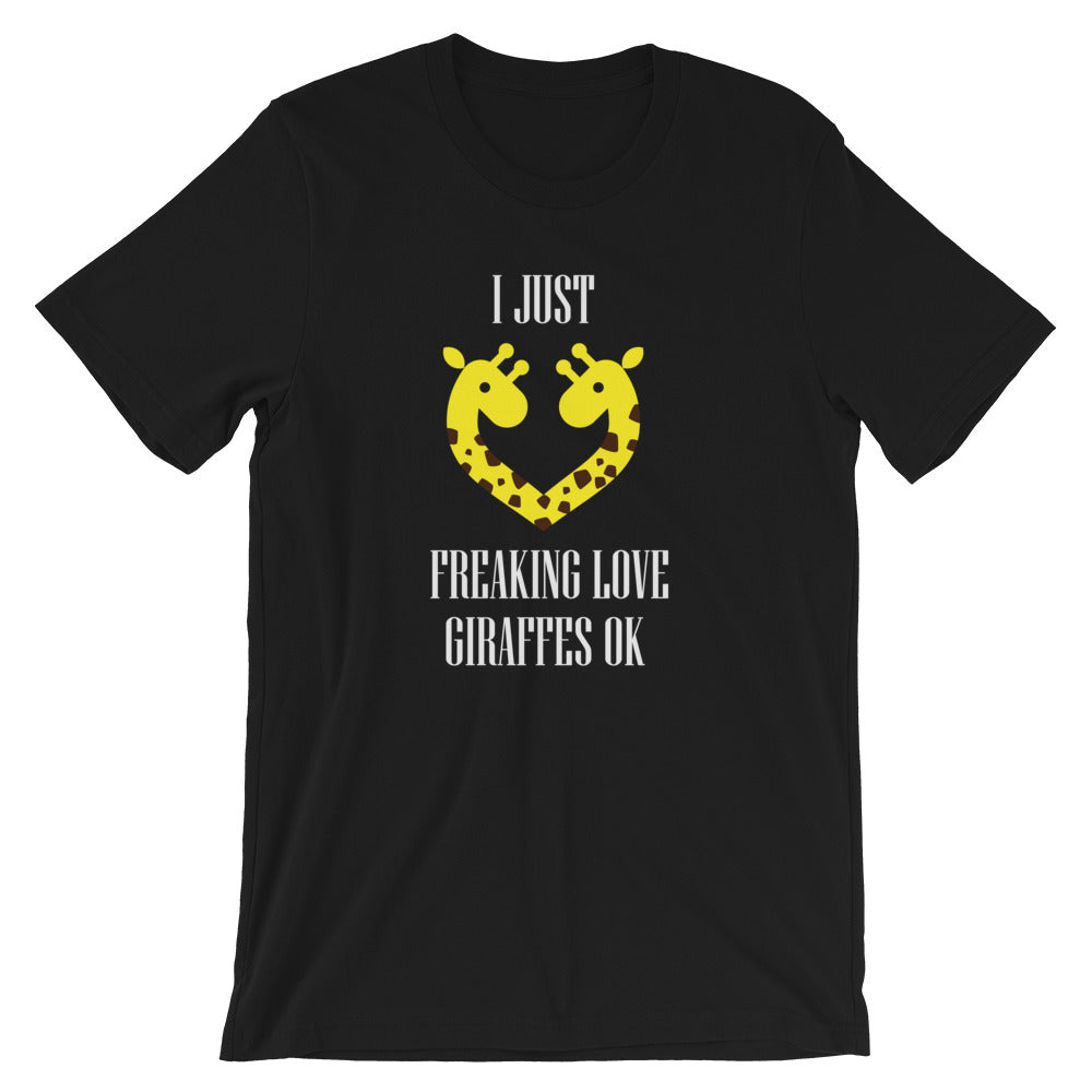 I just fecking love Giraffes ok Short-Sleeve Unisex T-Shirt