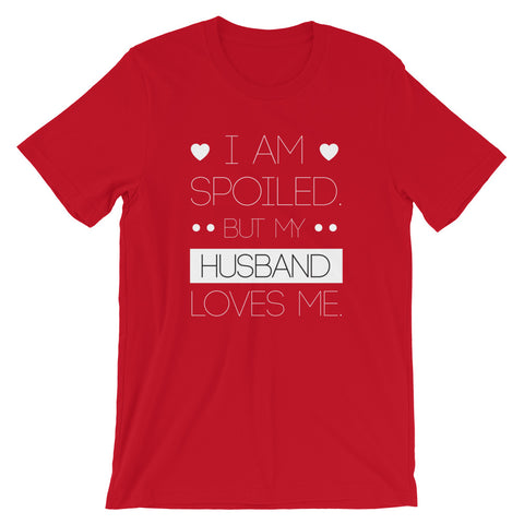 Im Spoiled but my Husband Loves me t shirt - 2020 Wife love T shirt