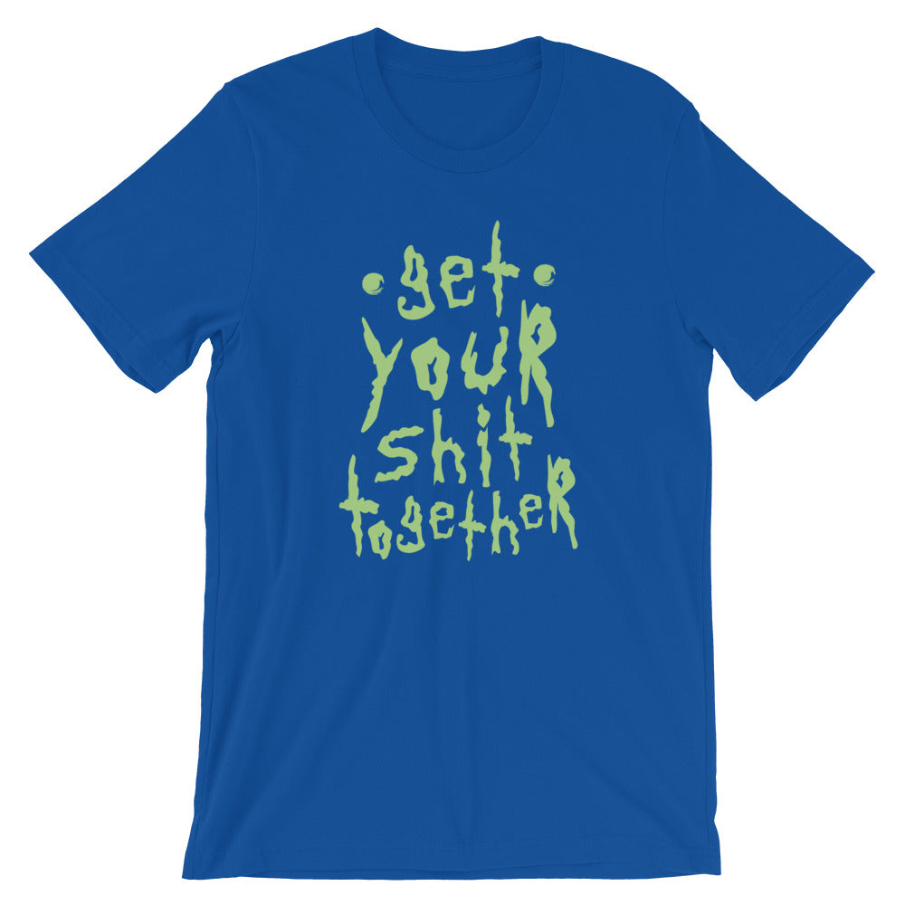 Funny Adults Profanity Get Your Shit Together Offensive T Shirt 2020