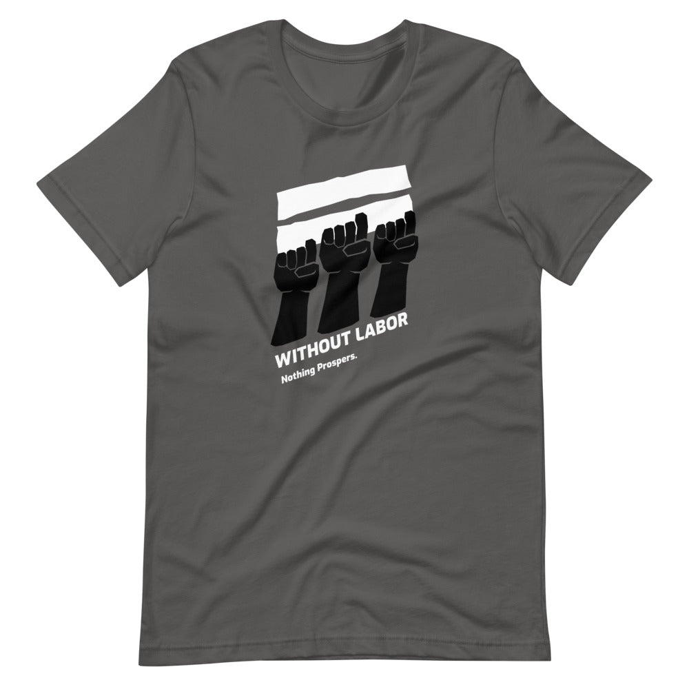 Without Labor Nothing Prospers T Shirt - 2020 Labor day gifts