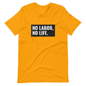 No Labor, No Life T-Shirt - Labor day gifts 2020