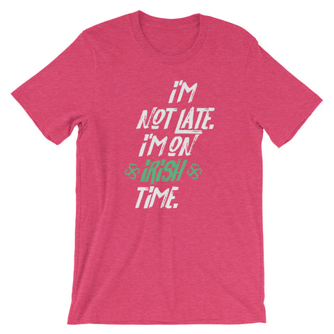 I'm Not Late I'm On Irish Time Short-Sleeve Unisex T-Shirt