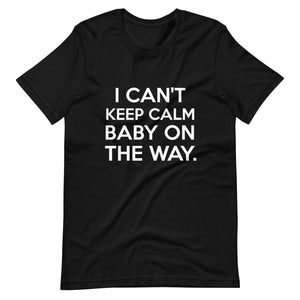 Funny Maternity T shirts - Keep Calm Baby On The Way T Shirt