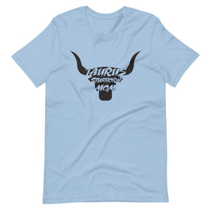 Taurus Stubborn Mom Short-Sleeve Unisex T-Shirt