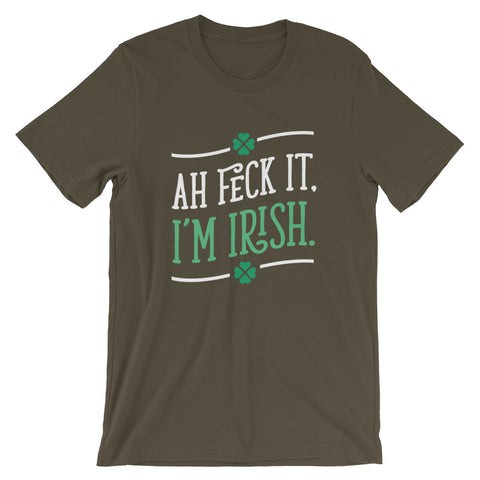 Irish t shirt 2020 - Ah Feck It I'm Irish Short-Sleeve Unisex T-Shirt