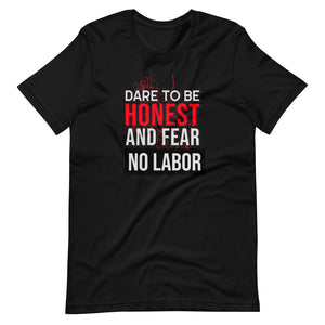 Dare to be Honest and Fear No Labor T-Shirt - 2020 labor day t shirts