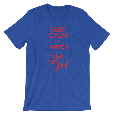 Keep Calm and Watch I love Lucy Short-Sleeve Unisex T-Shirt