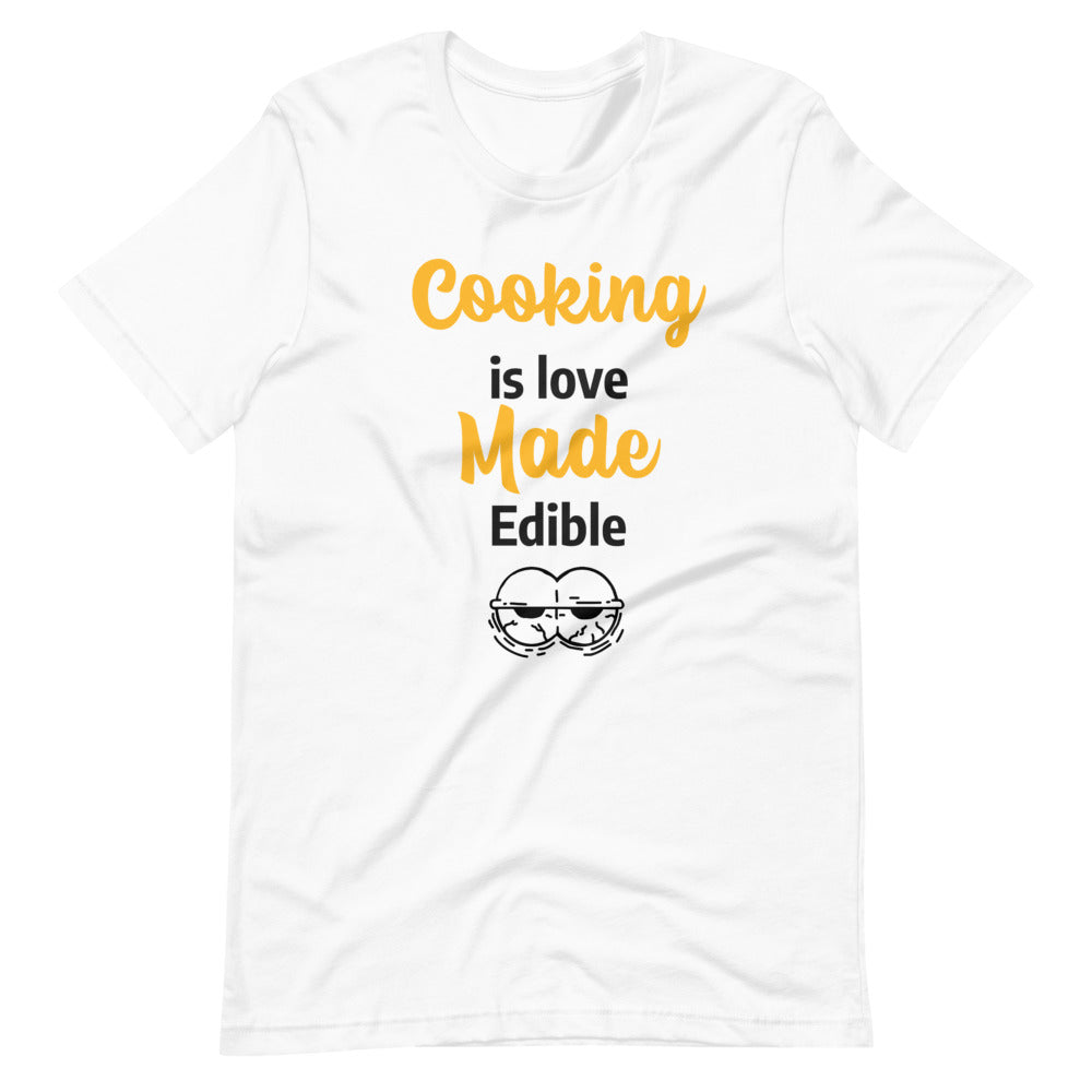 Cooking is love made edible T Shirt - Best gift for chef