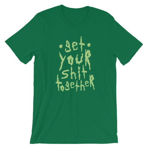 Image of Funny Adults Profanity Get Your Shit Together Offensive T Shirt 2020