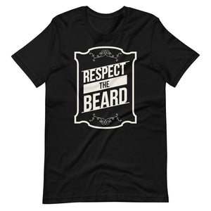 Beard T Shirt - Respect the Beard T Shirt