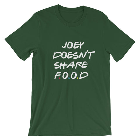 Joey Doesn't Share Food Short-Sleeve Unisex T-Shirt