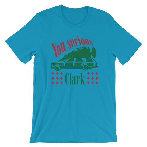 You Serious Clark Short-Sleeve Unisex T-Shirt