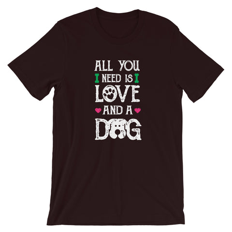 Image of Dog Lover t shirt 2020 -All you need is love and a dog  Unisex T-Shirt