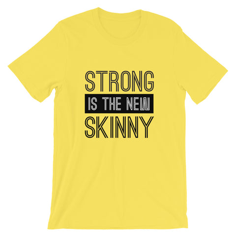 Strong is the new Skinny Short-Sleeve Unisex T-Shirt