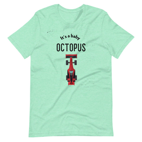 It's a Baby Octopus T-Shirt